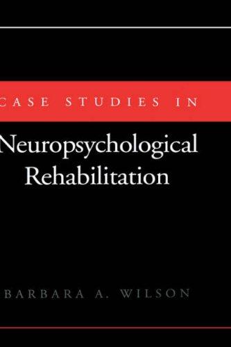 Case Studies in Neuropsychological Rehabilitation 9780195065985