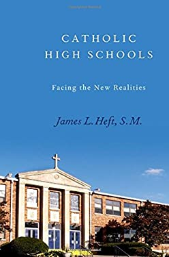 Catholic High Schools: Facing the New Realities 9780199796656