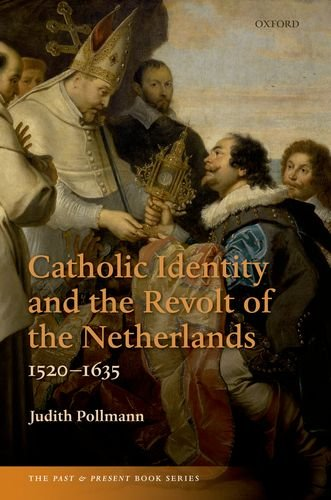 Catholic Identity and the Revolt of the Netherlands, 1520-1635