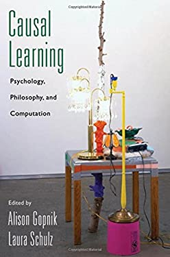 Causal Learning: Psychology, Philosophy, and Computation - Gopnik, Alison / Schulz, Laura