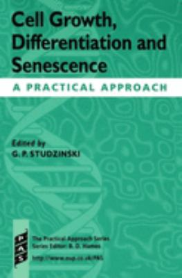 Cell Growth, Differentiation and Senescence: A Practical Approach 9780199637683