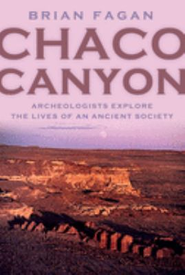 Chaco Canyon: Archeologists Explore the Lives of an Ancient Society 9780195170436