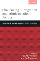 Challenging Immigration and Ethnic Relations Politics ' Comparative European Perspectives '