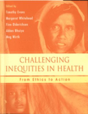 Challenging Inequities in Health: From Ethics to Action 9780195137408