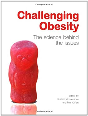 Challenging Obesity: The Science Behind the Issues 9780199563371