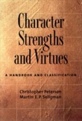 Character Strengths and Virtues: A Handbook and Classification 542635