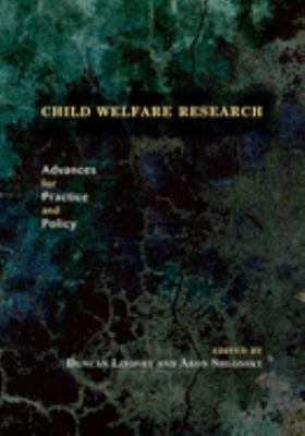 Child Welfare Research: Advances for Practice and Policy 9780195304961