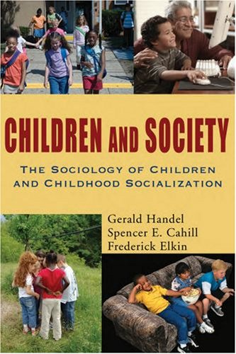 Children and Society: The Sociology of Children and Childhood Socialization 9780195330786