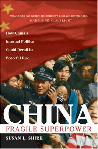 China: Fragile Superpower: How China's Internal Politics Could Derail Its Peaceful Rise 9780195306095