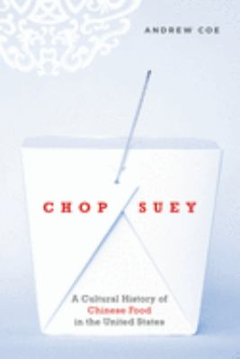 Chop Suey: A Cultural History of Chinese Food in the United States 9780195331073