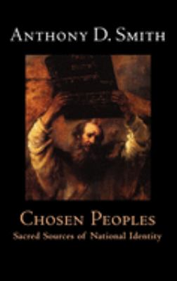 Chosen Peoples: Sacred Sources of National Identity 9780192100177
