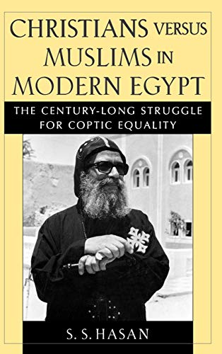 Christians Versus Muslims in Modern Egypt: The Century-Long Struggle for Coptic Equality 9780195138689