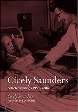 Cicely Saunders: Selected Writings 1958-2004 9780198570530