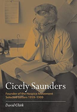 Cicely Saunders: Founder of the Hospice Movement: Selected Letters 1959-1999 9780198569695