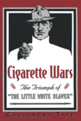 Cigarette Wars: The Triumph of