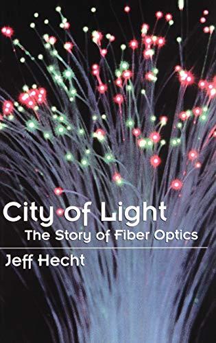 City of Light: The Story of Fiber Optics 9780195108187