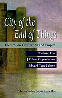 City of the End of Things: Lectures on Civilization and Empire 9780195430059