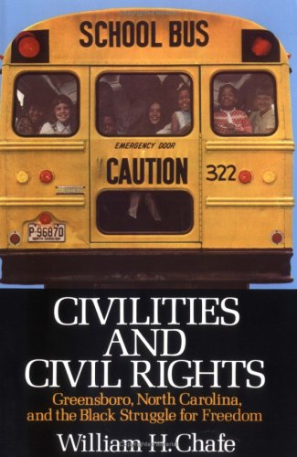 Civilities and Civil Rights: Greensboro, North Carolina, and the Black Struggle for Freedom 9780195029192