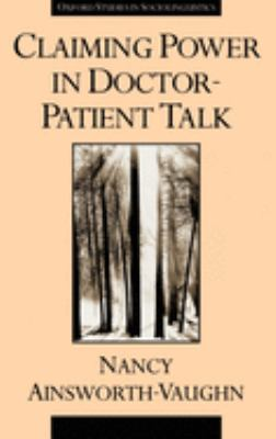 Claiming Power in Doctor-Patient Talk 9780195096064