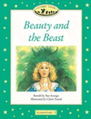 Classic Tales: Beauty and the Beast: Elementary 3, 400-Word Vocabulary 9780194220064