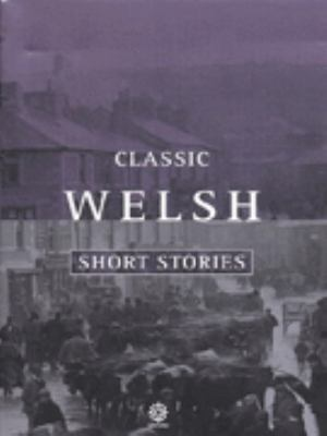 Classic Welsh Short Stories 9780192829405