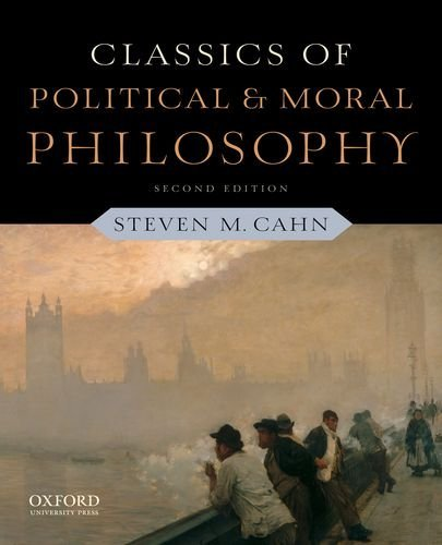 Classics of Political and Moral Philosophy 9780199791156
