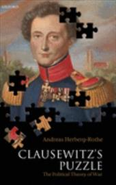 Clausewitz's Puzzle: The Political Theory of War 576047
