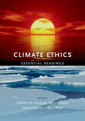 Climate Ethics: Essential Readings 9780195399622