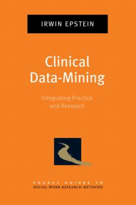 Clinical Data-Mining: Integrating Practice and Research 9780195335521