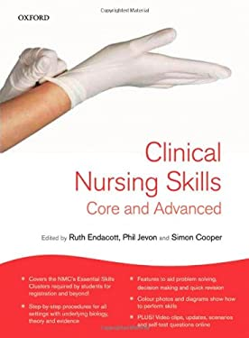 Clinical Nursing Skills: Core and Advanced 9780199237838