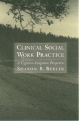 Clinical Social Work Practice: A Cognitive-Integrative Perspective 9780195110371