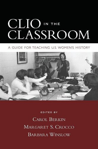 Clio in the Classroom: A Guide for Teaching U.S. Women's History 9780195320138