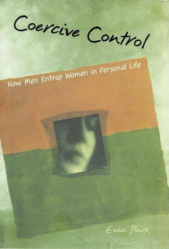 Coercive Control: The Entrapment of Women in Personal Life 9780195384048