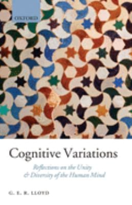Cognitive Variations: Reflections on the Unity and Diversity of the Human Mind 9780199566259