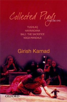 Collected Plays, Volume One: Tughlaq, Hayavadana, Bali: The Sacrifice, Naga-Mandala (Play with a Cobra) 9780195673104
