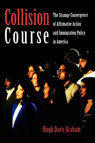 Collision Course: The Strange Convergence of Affirmative Action and Immigration Policy in America 9780195168891