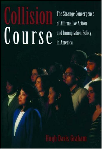Collision Course: The Strange Convergence of Affirmative Action and Immigration Policy in America 9780195143188