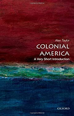 Colonial America: A Very Short Introduction 9780199766239