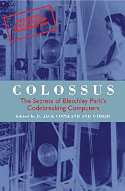 Colossus: The Secrets of Bletchley Park's Codebreaking Computers 9780192840554