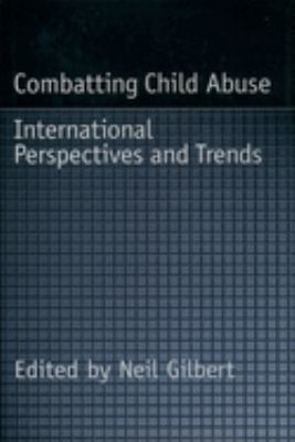 Combatting Child Abuse: International Perspectives and Trends 9780195100099