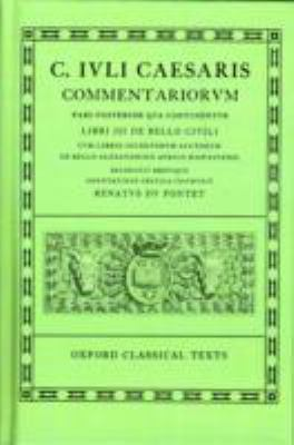 Commentarii: Volume II: Libri III de Bello Civili Cum Libris Incertorum Auctorum de Bello Alexandrino Africo Hispaniensi 9780198146032