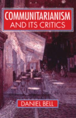 Communitarianism and Its Critics 9780198279228