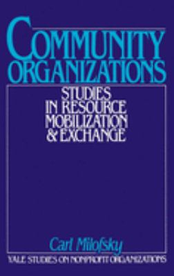 Community Organizations: Studies in Resource Mobilization and Exchange 9780195046809