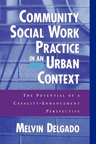 Community Social Work Practice in an Urban Context: The Potential of a Capacity-Enhancement Perspective 9780195125474
