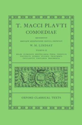 Comoediae: Volume II: Miles Gloriosus, Mostellaria, Persa, Poenulus, Pseudolus, Rudens, Stichus, Trinummus, Truculentus, Vidulari 9780198146292