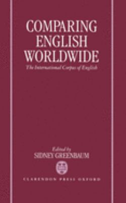Comparing English Worldwide: The International Corpus of English 9780198235828