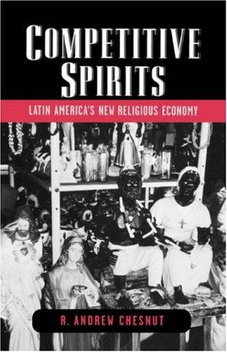 Competitive Spirits: Latin America's New Religious Economy 9780195161847