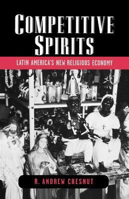 Competitive Spirits: Latin America's New Religious Economy 9780195314861