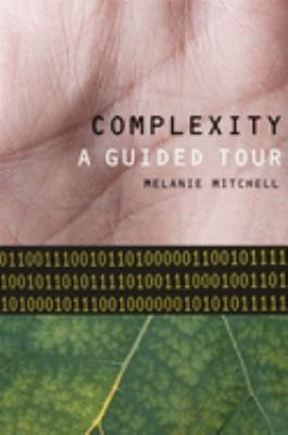 Complexity: A Guided Tour 9780195124415