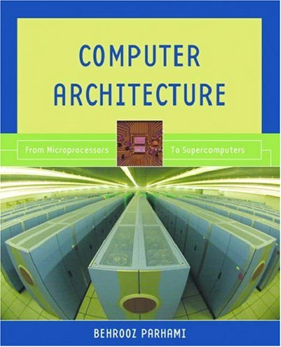 Computer Architecture: From Microprocessors to Supercomputers 9780195154559